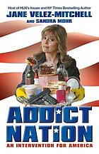 Addict nation : an intervention for America