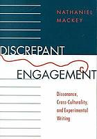 Discrepant engagement : dissonance, cross-culturality, and experimental writing