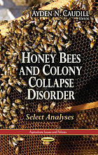 Honey bees and colony collapse disorder : select analyses