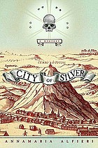 City of silver : a mystery