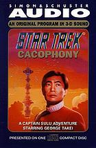 Star trek. : Cacophony [a Captain Sulu adventure]