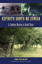 Espíritu Santo de Zúñiga : a frontier mission in South Texas