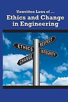 Unwritten laws of ethics and change in engineering.
