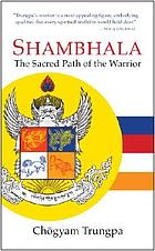 Shambhala : the sacred path of the warrior