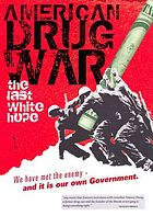 American drug war : the last white hope