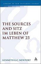 The sources and Sitz im Leben of Matthew 23
