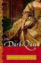 The dark queen : a novel