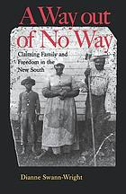 A way out of no way : claiming family and freedom in the new South