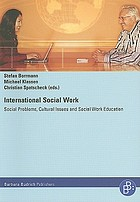 International social work : social problems, cultural issues and social work education