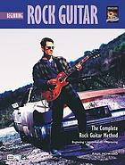 Beginning rock guitar : the complete rock guitar method