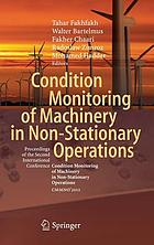 Condition monitoring of machinery in non-stationary operations : proceedings of the Second International Conference