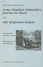 Army-Chaplain Schmelzle's journey to Flaetz ; and, Life of Quintus Fixlein