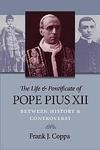 Life and Pontificate of Pope Pius Xii.