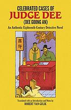 Celebrated cases of Judge Dee = Dee goong an : an authentic eighteenth-century Chinese detective novel