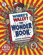 Where's Wally? : the wonder book