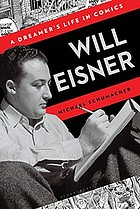 Will Eisner : a dreamer's life in comics