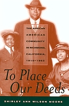 To place our deeds : the African American community in Richmond, California, 1910-1963
