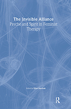 The invisible alliance : psyche and spirit in feminist therapy
