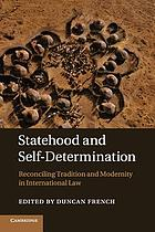 Statehood and self-determination : reconciling tradition and modernity in international law