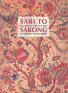 Sari to sarong : five hundred years of Indian and Indonesian textile exchange