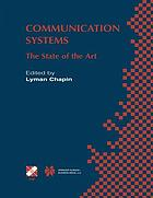 Communication Systems : the State of the Art IFIP 17th World Computer Congress - TC6 Stream on Communication Systems: The State of the Art August 25-30, 2002, Montréal, Québec, Canada