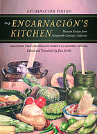 Encarnación's kitchen : Mexican recipes from nineteenth-century California : selections from Encarnación Pinedo's El cocinero Español