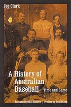 A history of Australian baseball : time and game