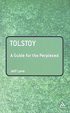 Tolstoy : a guide for the perplexed