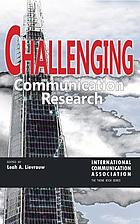 Challenging communication research