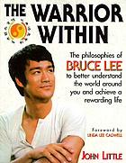 The warrior within : the philosophies of Bruce Lee to better understand the world around you and achieve a rewarding life
