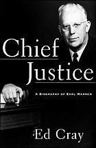 Chief justice : a biography of Earl Warren
