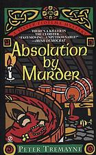 Absolution by murder : a Sister Fidelma mystery