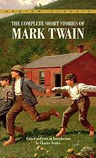 The complete short stories of Mark Twain now collected for the first time