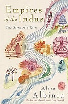 Empires of the Indus : the story of a river