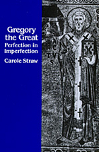 Gregory the Great : perfection in imperfection