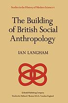 The building of British social anthropology : W.H.R. Rivers and his Cambridge disciples in the development of kinship studies, 1898-1931