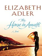 The house in Amalfi : [a novel]