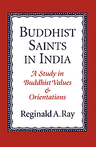 Buddhist saints in India : a study in Buddhist values and orientations