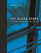 The glass state : the technology of the spectacle, Paris, 1981-1998