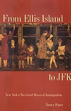 From Ellis Island to JFK : New York's two great waves of immigration