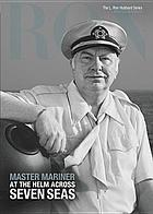 Master mariner : at the helm across seven seas.