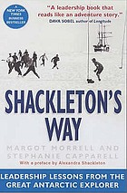Shackleton's way : leadership lessons from the great Antarctic explorer