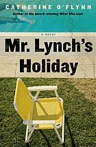 Mr. Lynch's holiday : a novel