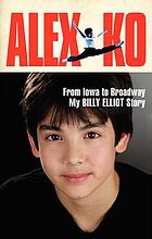 Alex Ko : from Iowa to Broadway, my Billy Elliot story