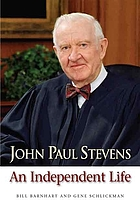 John Paul Stevens : an independent life