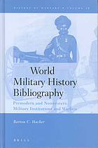 World military history bibliography : premodern and nonwestern military institutions and warfare