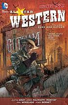 All star western. volume 1 : guns and Gotham