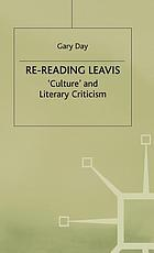 Re-reading Leavis : culture and literary criticism
