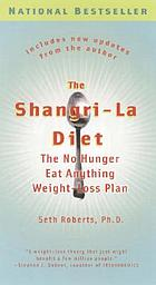 The Shangri-la diet : the no hunger, eat anything, weight-loss plan
