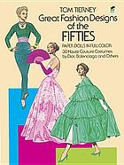 Great fashion designs of the fifties : paper dolls in full color : 30 haute couture costumes by Dior, Balenciaga and others